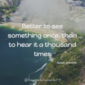 Better to see something once, than to hear it a thousand times