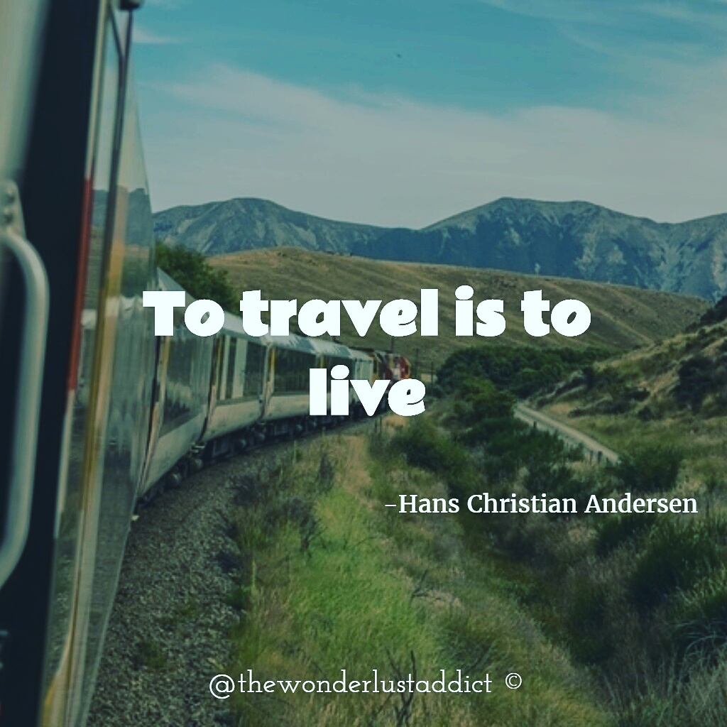 To travel is to live""