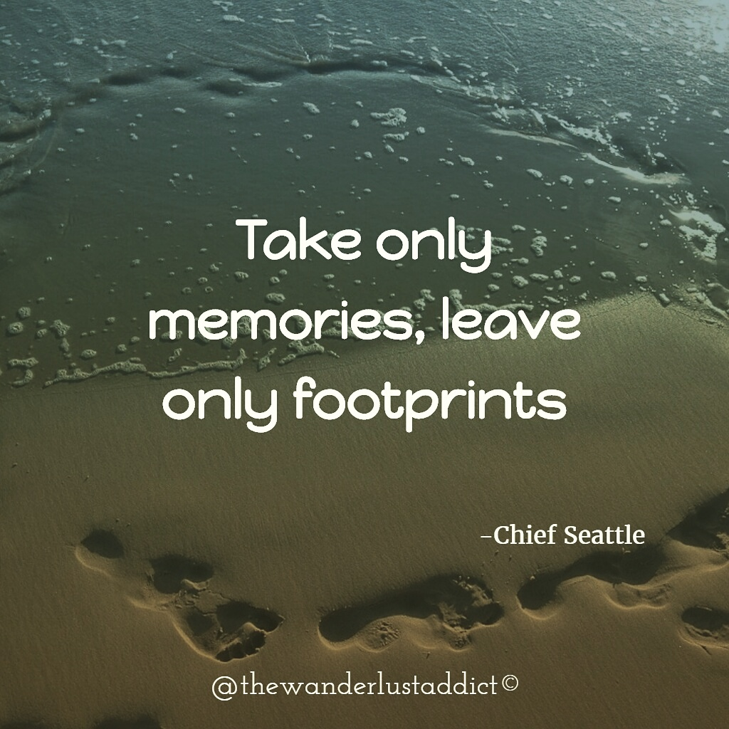 Take only memories, leave only footprints