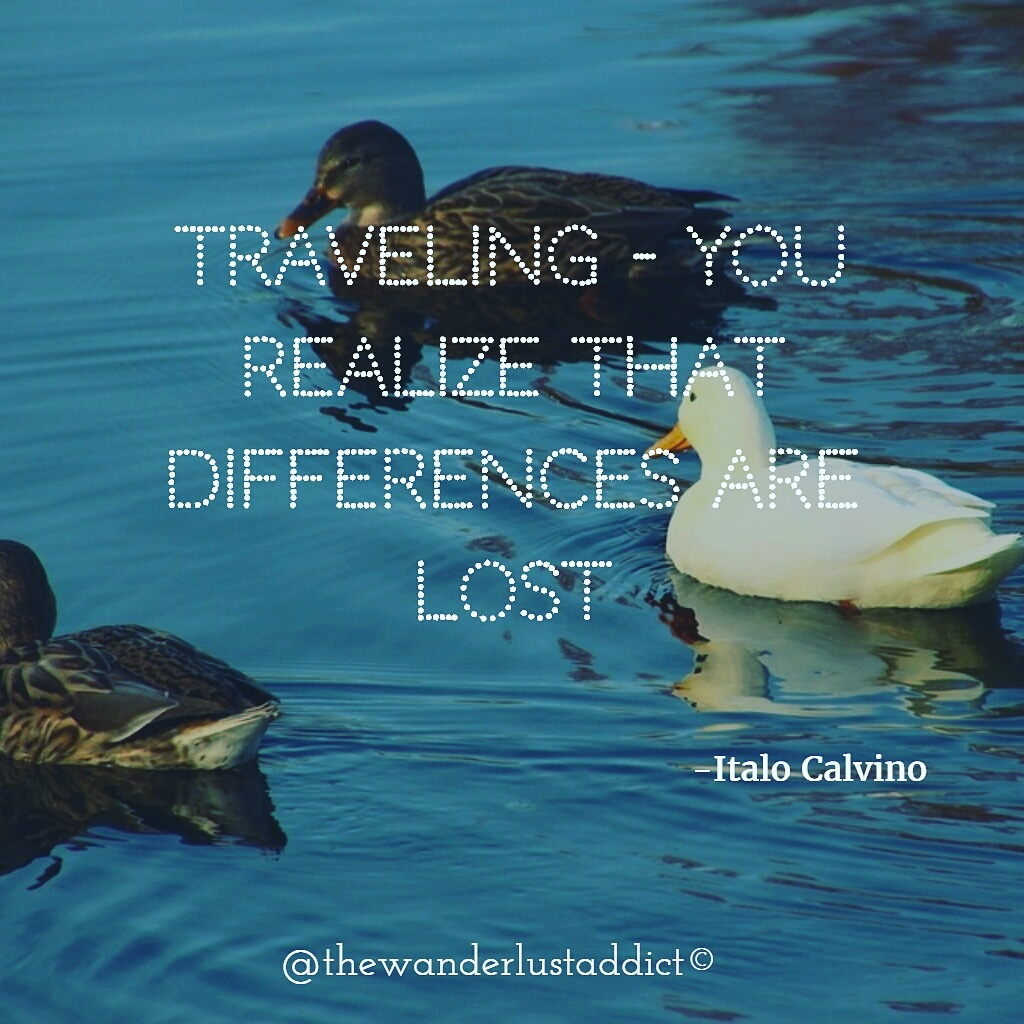 Traveling – you realize that differences are lost