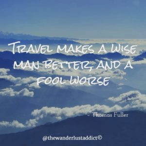 Travel makes a wise man better, and a fool worse