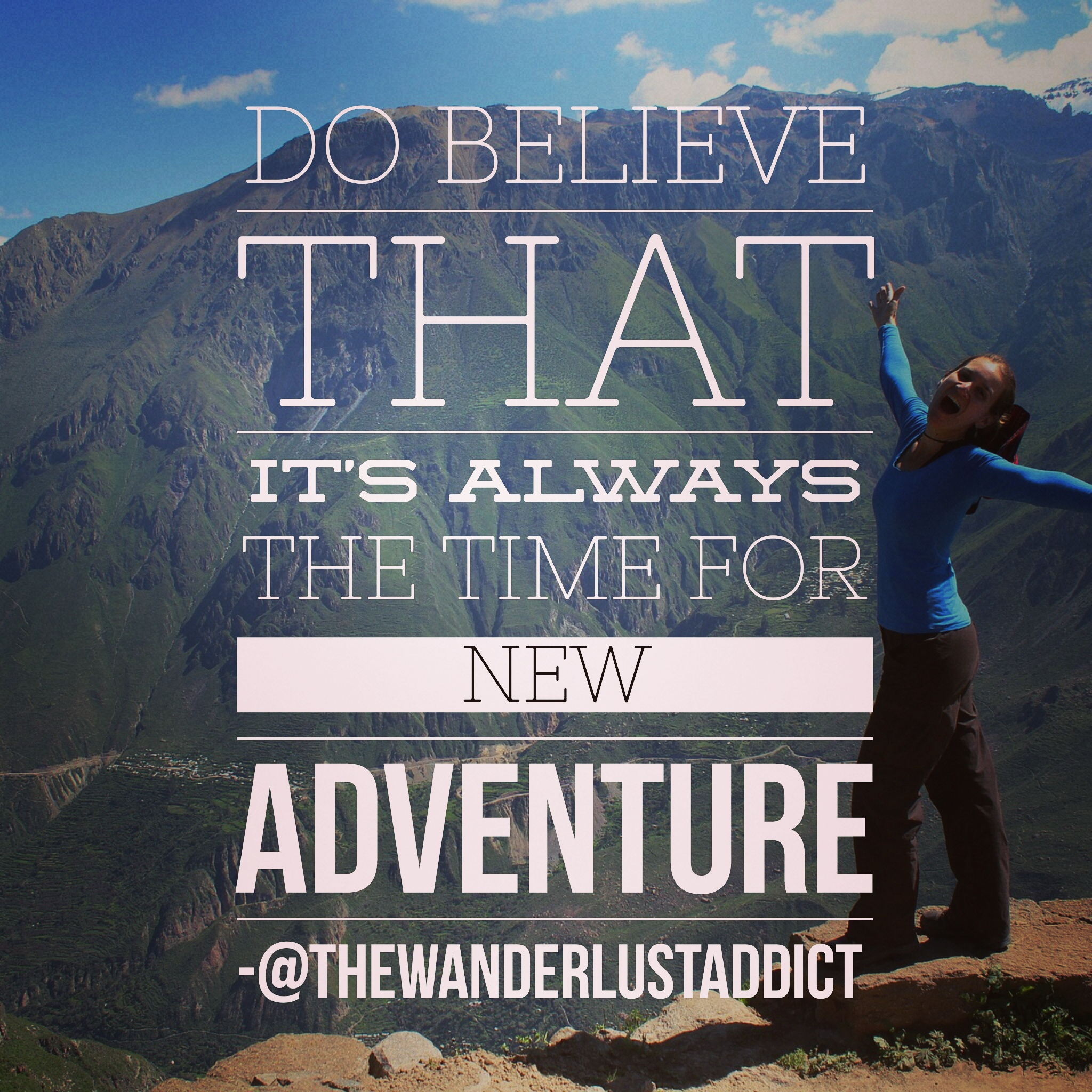 Do believe that it's always the time for new adventure
