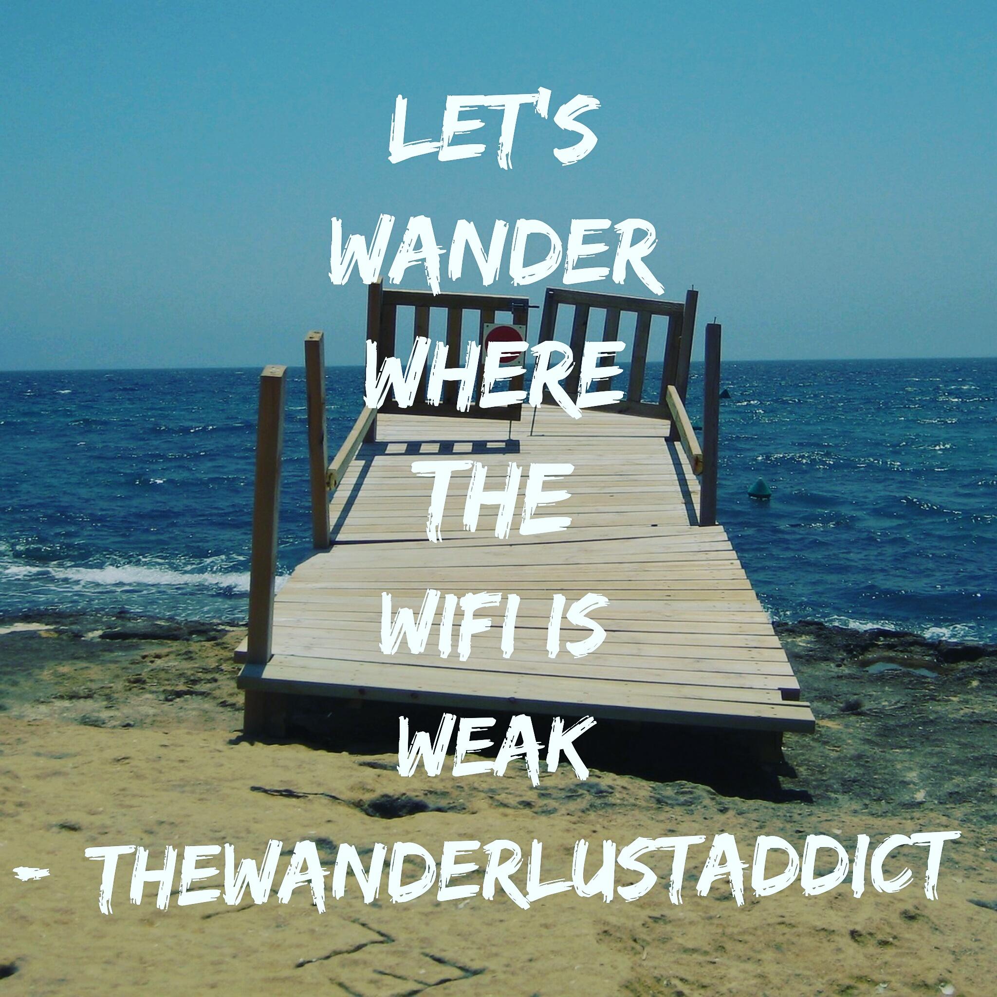 Let's wander where the wifi is weak