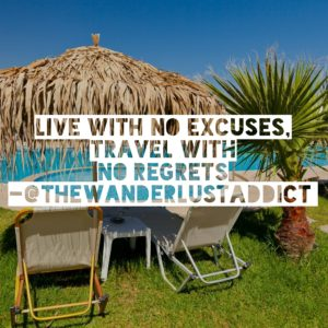 Live with no excuses, travel with no regrets