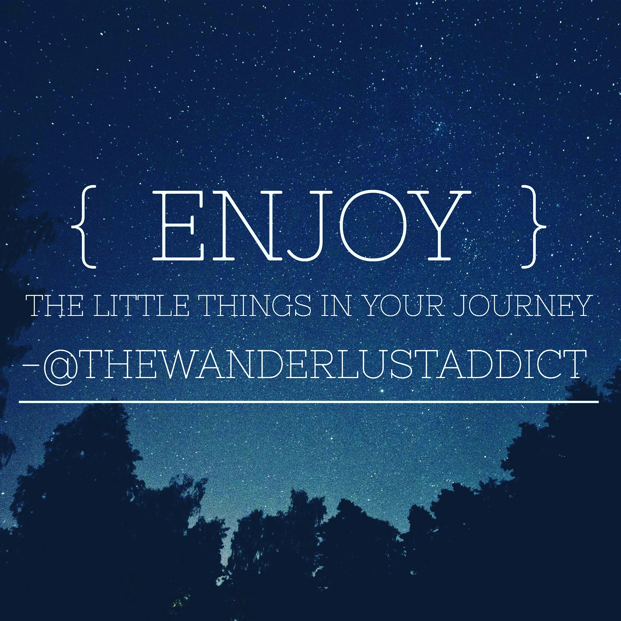 Enjoy the little things in your journey