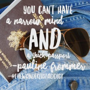 You can't have a narrow mind and a thick passport